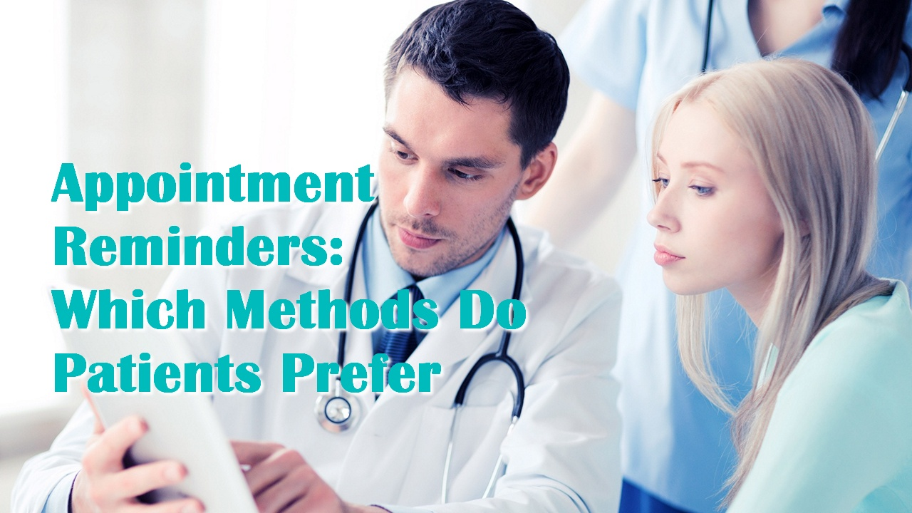 Appointment Reminders: Which Methods Do Patients Prefer