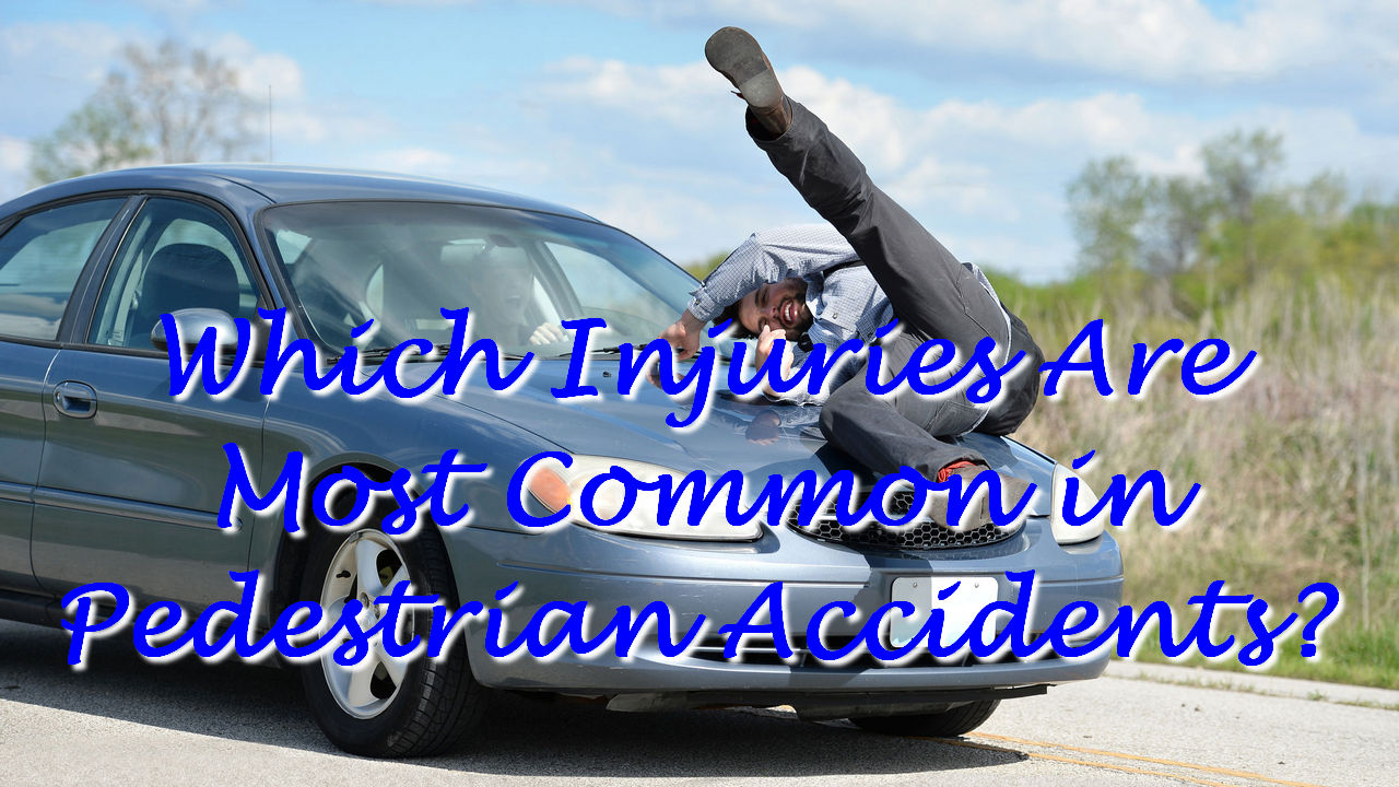 Which Injuries Are Most Common in Pedestrian Accidents?